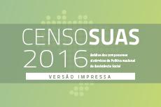 Censo SUAS 2016 – Impresso